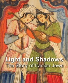 Light and Shadows : The Story of Iranian Jews, Hardback Book