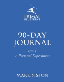 The Primal Blueprint 90-Day Journal : A Personal Experiment (n=1), Spiral bound Book
