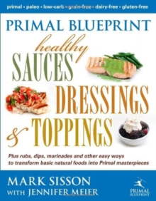 Primal Blueprint Healthy Sauces, Dressings and Toppings, Hardback Book