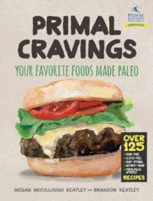 Primal Cravings : Your favorite foods made Paleo, Hardback Book