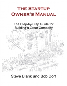 The Startup Owner's Manual : The Step-by-Step Guide for Building a Great Company, EPUB eBook