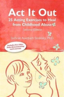 Act It Out: 25 Acting Exercise to Heal from Childhood Abuse, 2nd Edition, Paperback Book