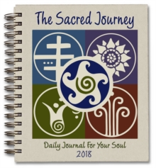 Sacred Journey Journal 2018 : Daily Journal for Your Soul, Spiral bound Book