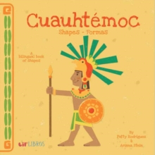Cuauhtemoc: Shapes/Formas, Board book Book