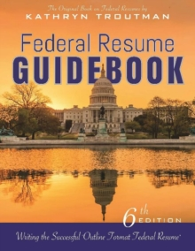 Federal Resume Guidebook : Writing the Successful Outline Format Federal Resume, Paperback Book