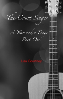 Court Singer, Part One of A Year and a Day, EPUB eBook