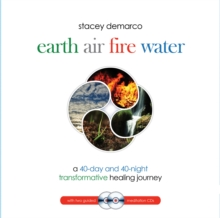 Earth Air Fire Water : A 40-Day and 40-Night Transformative Healing Journey, Mixed media product Book