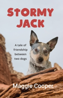 Stormy Jack : A Tale of Friendship Between Two Dogs, Undefined Book