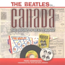 Beatles in Canada : The Origins of Beatlemania, Paperback / softback Book