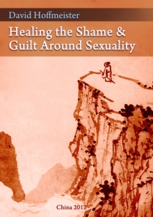 Healing the Shame and Guilt around Sexuality, EPUB eBook