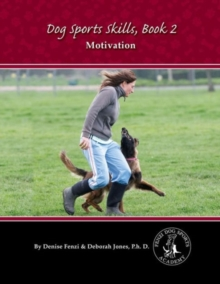 Dog Sports Skills : Motivation Book Two, Paperback / softback Book
