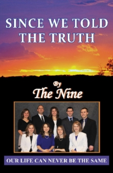Since We Told the Truth : Our Life Can Never be the Same, Paperback Book