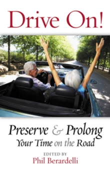 Drive On! : Preserve & Prolong Your Time on the Road, Paperback Book