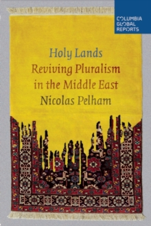 Holy Lands : Reviving Pluralism in the Middle East, Paperback Book