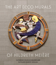 Art Deco Murals of Hildreth Meiere, Hardback Book