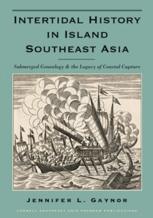 Intertidal History in Island Southeast Asia : Submerged Genealogy and the Legacy of Coastal Capture, Paperback Book