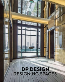 Designing Spaces : DP Architects, Hardback Book
