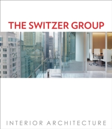 The Switzer Group : Interior Architecture, Hardback Book