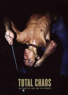 TOTAL CHAOS : The Story of the Stooges, Hardback Book