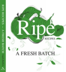 Ripe Recipes : A Fresh Batch Book 2, Hardback Book