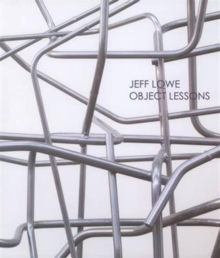 Jeff Lowe : Object Lessons, Paperback Book