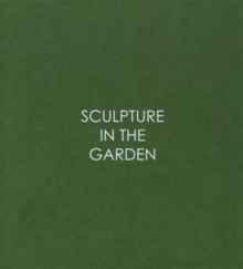Sculpture in the Garden, Paperback Book