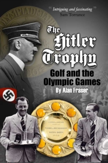 The Hitler Trophy : Golf and the Olympic Games, Paperback / softback Book