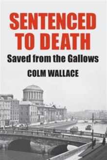 Sentenced to Death : Saved from the Gallows, Paperback Book