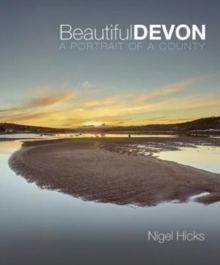 Beautiful Devon : A portrait of a county, Paperback / softback Book