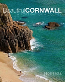 Beautiful Cornwall : A Portrait of a County, Paperback / softback Book