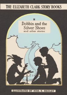 Dobbin and the Silver Shoes : And Other Stories, Hardback Book