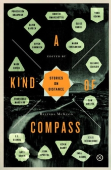 A Kind of Compass : Stories on Distance, Paperback Book