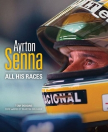 Ayrton Senna : All His Races, Hardback Book