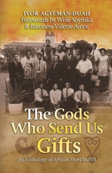 The Gods Who Send US Gifts : An Anthology of African Short Stories, Paperback / softback Book