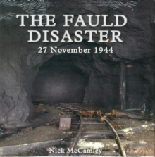 The Fauld Disaster  - 27 November 1944, Hardback Book