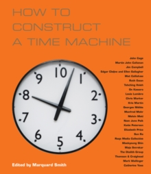 How to Construct a Time Machine, Paperback / softback Book