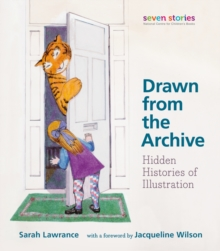 Drawn from the Archive : Hidden Histories of Illustration, Paperback / softback Book