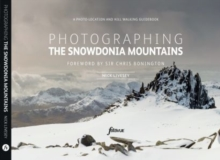 Photographing The Snowdonia Mountains : A photo-location and hill walking guidebook, Paperback / softback Book