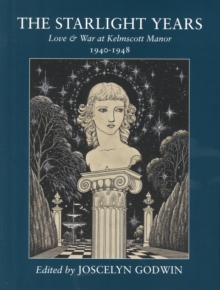 The Starlight Years : Love & War at Kelmscott Manor 1940 - 1948, Paperback Book