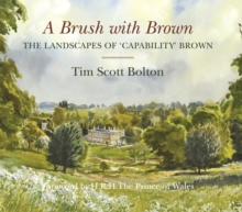 A Brush with Brown : The Landscapes of Capability Brown, Hardback Book