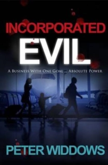 Incorporated Evil : A Business with One Goal ... Absolute Power, Paperback Book