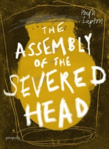 The Assembly of the Severed Head : A Novel of the Mabinogi, Paperback Book