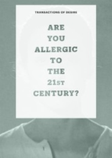 Transactions of Desire : Are You Allergic to the 21st Century? Volume 2, Paperback Book