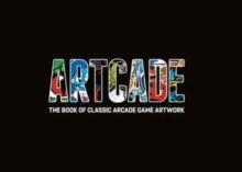 Artcade - The Book of Classic Arcade Game Art, Hardback Book