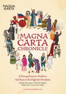 The Magna Carta Chronicle : Eight Hundred Years in the Fight for Freedom, Paperback Book