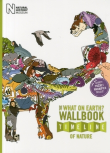 The What on Earth? Wallbook Timeline of Nature : The Astonishing Natural History of the Earth from the Dawn of Life to the Present Day, Paperback Book