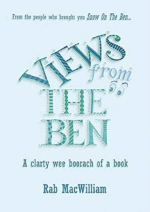 Views from the Ben : A Clarty Wee Boorach of a Book, Paperback Book