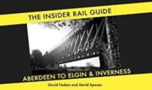 The Insider Rail Guide : Aberdeen to Elgin and Inverness, Paperback Book