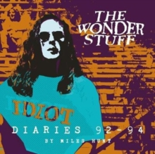 The Wonder Stuff Diaries '92 - '94 : The Wonder Stuff Diaries '92 - '94, Paperback Book