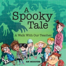 A Spooky Tale : A walk with out Teacher, Paperback Book